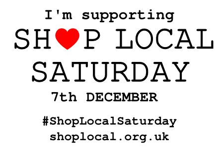 Shop Local Saturday is a UK wide campaign to encourage people to support their local independent shops on Sat 7th Dec.